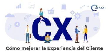 como mejorar la experiencia de cliente cx