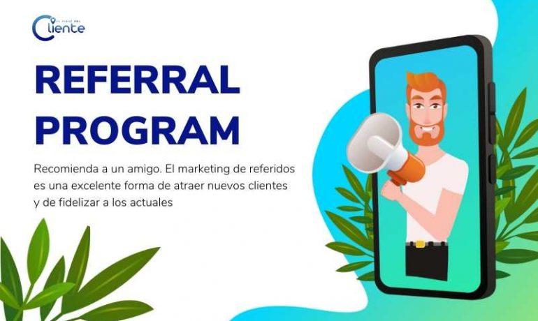 Qué es referral program y cómo te puede ayudar a conseguir más clientes. Ejemplo de Casos de Éxito