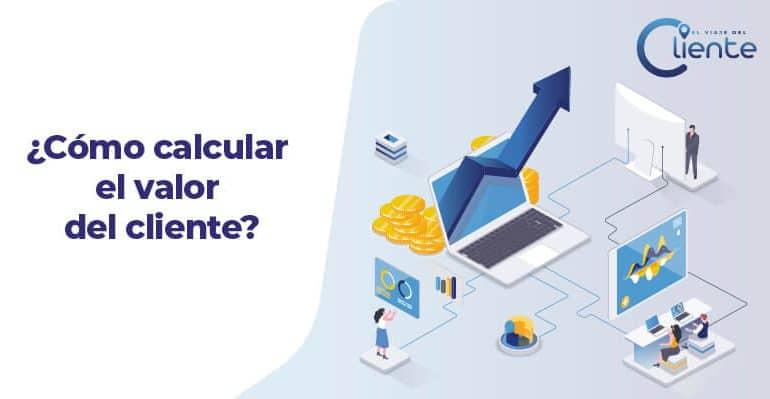 ¿Cómo calcular el valor del cliente?